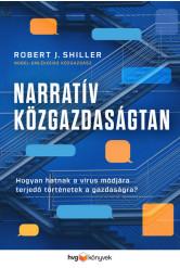Narratív közgazdaságtan - Hogyan hatnak a vírusként terjedő történetek a gazdaságra?