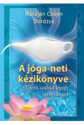 A jóga-neti kézikönyve /Éltető, szabad légzés orröblítéssel
