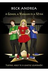 A gémer, a vlogger és a sztár - Tudtad, hogy te is lehetsz szuperhős?