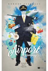 Airport, Hungary - Szárnyak, vágyak, magyarok - Bővített, új kiadás (e-könyv)