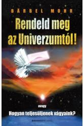 Rendeld meg az univerzumtól! (3. kiadás)