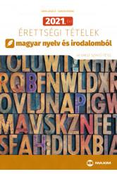 2021. évi érettségi tételek magyar nyelv és irodalomból (40 emelt szintű tétel)