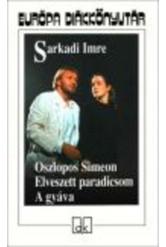 Oszlopos Simeon, elveszett paradicsom, a gyáva