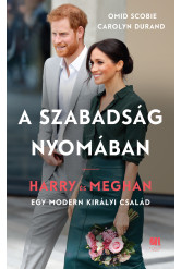 A szabadság nyomában - Harry és Meghan - Egy modern királyi család (e-könyv)