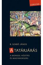 A tatárjárás - A mongol hódítás és Magyarország