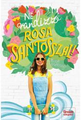 Ne randizz Rosa Santosszal! (e-könyv)