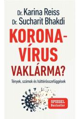 Koronavírus Vaklárma? - Tények, számok és háttérösszefüggések