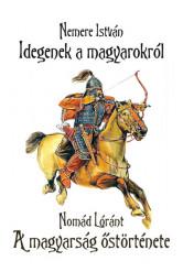 Idegenek a magyarokról - A magyarság őstörténete