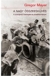A nagy összeesküvés /A szarajevói merénylet és következményei