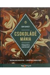 Csokoládé mánia /Különleges receptek, kézműves csokoládék