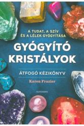 Gyógyító kristályok - Átfogó kézikönyv