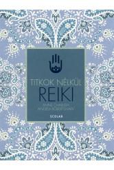 Reiki /Titkok nélkül