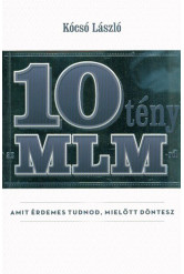 10 tény az MLM-ről amit érdemes tudnod, mielőtt döntesz