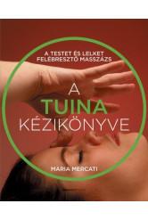 A TUINA kézikönyve - A testet és lelket felébresztő masszázs