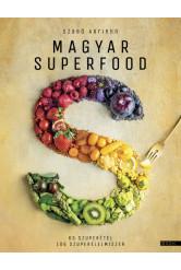 Magyar superfood - 65 szuperétel 106 szuperélelmiszer
