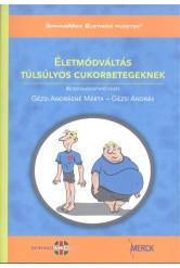 Életmódváltás túlsúlyos cukorbetegeknek - Betegtájékoztató füzet /CD melléklettel!
