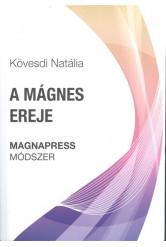 A MÁGNES EREJE /MAGNAPRESS MÓDSZER