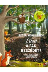 Érted a fák beszédét? - Kalandozások az erdőben (új kiadás)