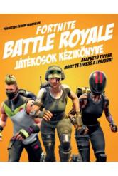 Független és nem hivatalos Fortnite Battle Royale játékosok kézikönyve