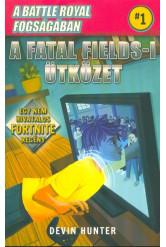 Battle Royal fogságában 1. - A Fatal Fields-i ütközet /Egy nem hivatalos Fortnite regény