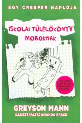 Iskolai túlélőkönyv moboknak /Egy creeper naplója 1.