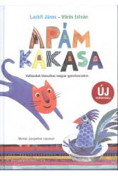 Apám kakasa /Változatok klasszikus magyar gyerekversekre