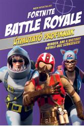 Nem hivatalos Fortnite - Battle Royale: Útmutató profiknak