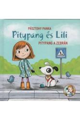 Pitypang a zebrán /Pitypang és Lili (2. kiadás)