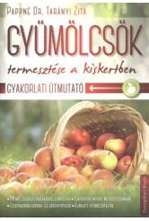 Gyümölcsök termesztése a kiskertben /Gyakorlati útmutató