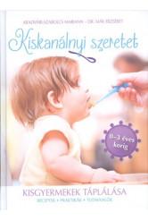Kiskanálnyi szeretet - Kisgyermekek táplálása (receptek, praktikák, tudnivalók 0-3 éves korig)
