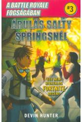 A Battle Royale fogságában 3. - Árulás Salty Springsnél /Egy nem hivatalos Fortnite regény
