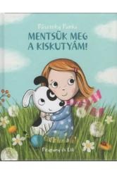 Mentsük meg a kiskutyám! /Pitypang és Lili (3. kiadás)