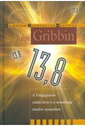 13,8 - A világegyetem valódi kora és a mindenség elmélete nyomában /Talentum tudományos könyvtár