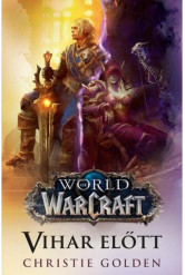 World of Warcraft: Vihar előtt