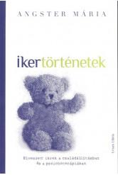 Ikertörténetek /Elveszett ikrek a családállításban és a pszichoterápiában