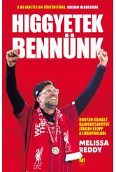 Higgyetek bennünk – hogyan csinált bajnokcsapatot Jürgen Klopp a Liverpoolból (e-könyv)