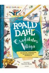 Roald dahl csodálatos világa /Történetek, találmányok és teremtmények kézikönyve