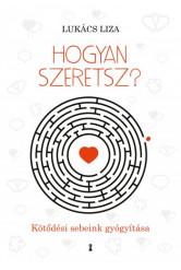 Hogyan szeretsz? - Kötődési sebeink gyógyítása (e-könyv)