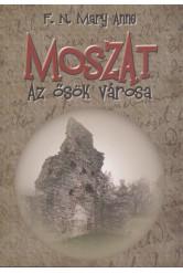 Moszat - Az ősök városa