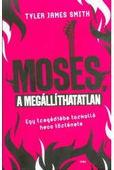 Moses a megállíthatatlan