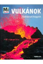 Vulkánok - Tűzhányó hegyek /Mi Micsoda