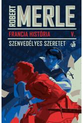Francia História V. - Szenvedélyes szeretet