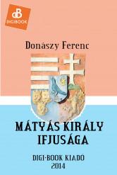Mátyás király ifjúsága (e-könyv)