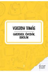 Gyerekek, óvodák, iskolák (új kiadás)