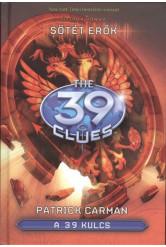 The 39 Clues - A 39 kulcs 05. /Sötét erők