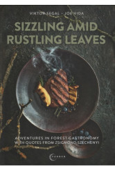 Sizzling amid rustling leaves - Adventures in forest gastronomy with quotes from Zsigmond Széchenyi