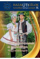 Különleges múzeumok és gyűjtemények Magyarországon 2.