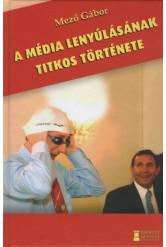 A média lenyúlásának titkos története