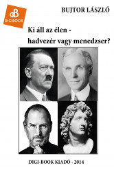 Ki áll az élen - hadvezér vagy menedzser? (e-könyv)