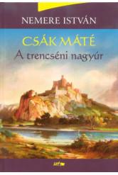 Csák Máté - A trencséni nagyúr